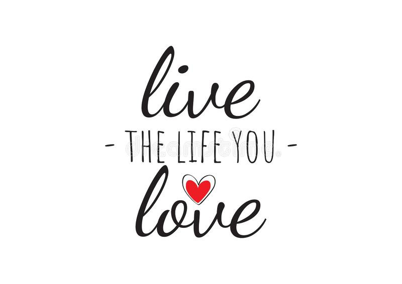 Wall Decals Vector, Live the life you love, Wording Design. Lettering, Heart Vector isolated on white background royalty free illustration