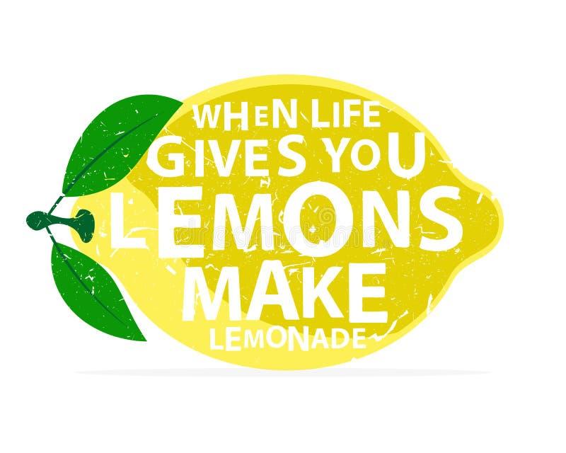 Wanneer het leven u citroenen geeft, maak limonade - vector illustratie