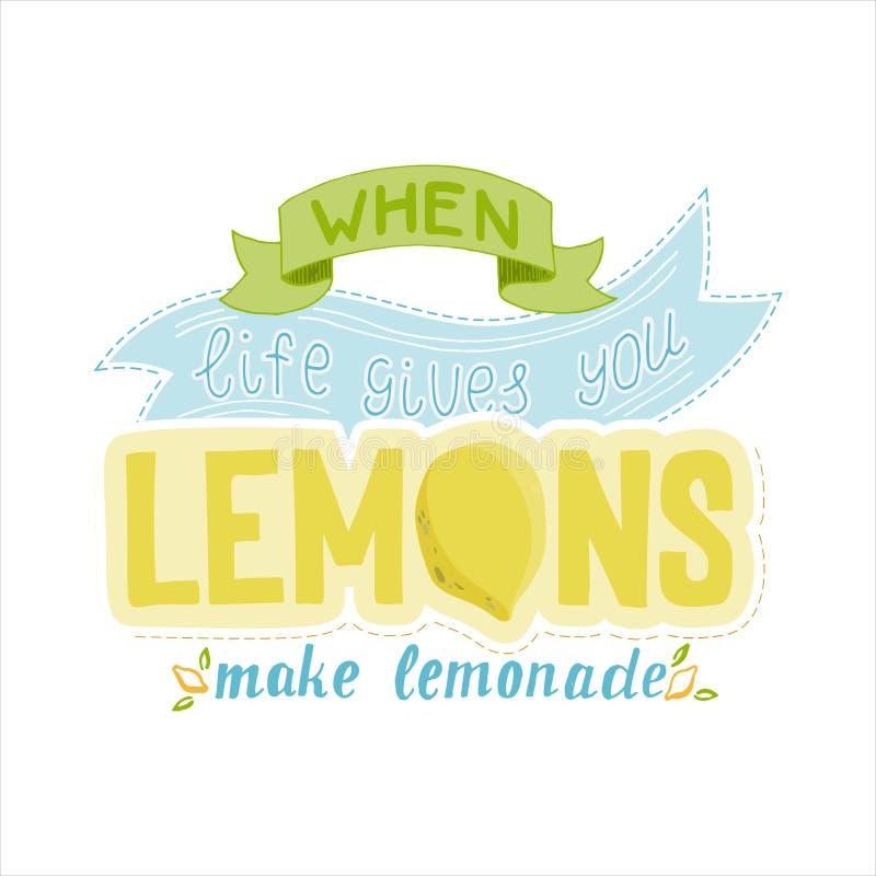 Wanneer het leven u geeft maken de citroenen limonade Hand het getrokken van letters voorzien - affiche, kaart, markering, etiket stock illustratie