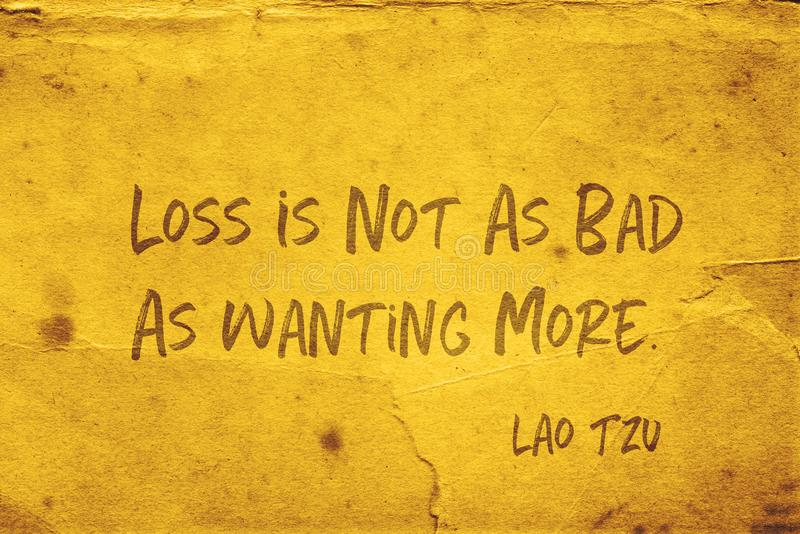 Want more Lao Tzu. Loss is not as bad as wanting more - ancient Chinese philosopher Lao Tzu quote printed on grunge yellow paper stock illustration