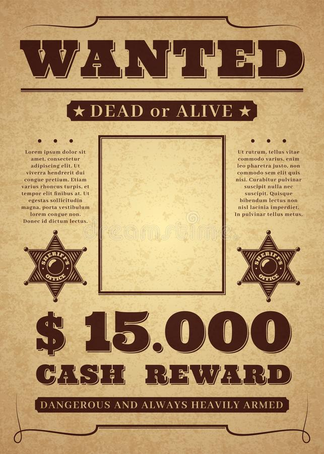 Wanted poster. Old distressed western criminal vector template. Dead or alive wanted background. Wanted poster. Old distressed western criminal background. Dead vector illustration