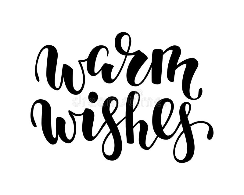 Warm wishes. Hand drawn creative calligraphy, brush pen lettering. stock illustration