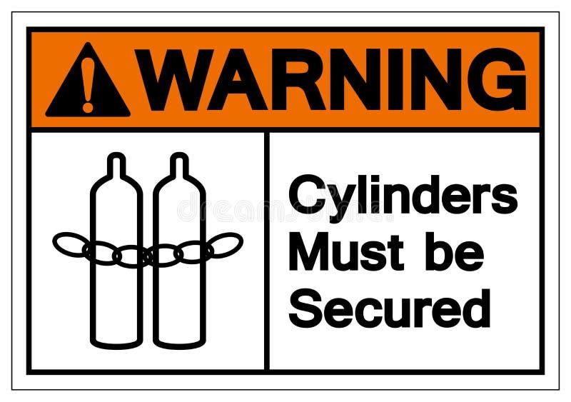 Warnende Zylinder müssen gesichertes Symbol-Zeichen, Vektor-Illustration, Isolat sein auf weißem Hintergrund-Aufkleber EPS10 stock abbildung