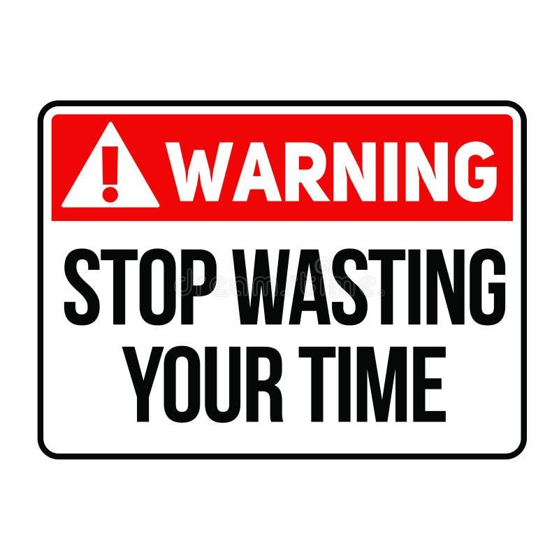 Warnender Halt, der Ihr Warnzeichen der Zeit vergeudet vektor abbildung