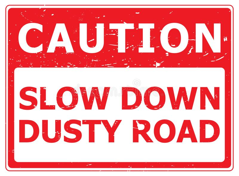 Caution Dusty Road. A warning sign with the text 'Caution Slow Down Dusty Road royalty free illustration