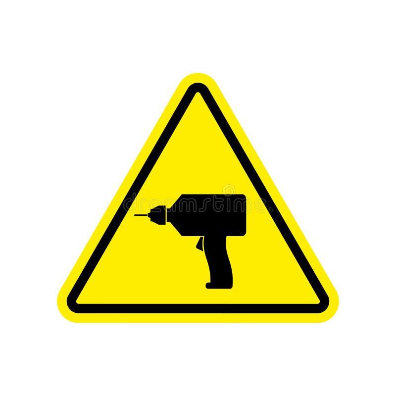Warnzeichengelb des Bohrgeräts Reparieren Sie Gefahrenaufmerksamkeitssymbol Dange stock abbildung