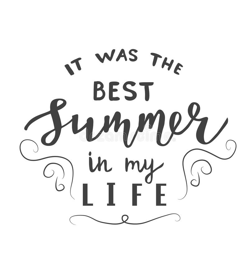 It was the Best summer in my life lettering quote, text as greeting card, fashion template, postcard, banner and sticker royalty free illustration