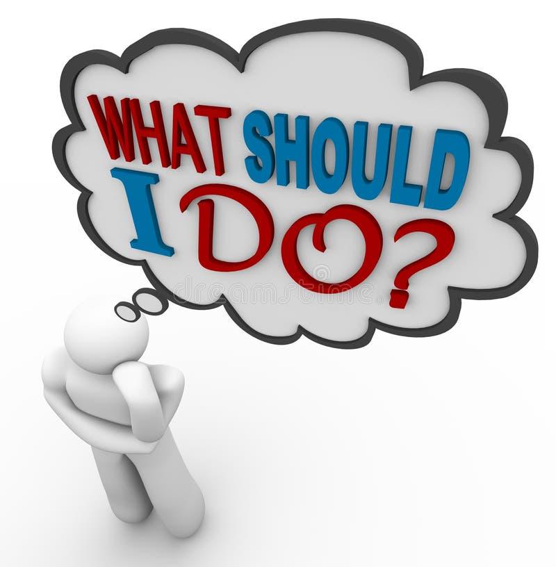 Was ich tun sollte - denkender Personen-Gedanke sprudeln stock abbildung