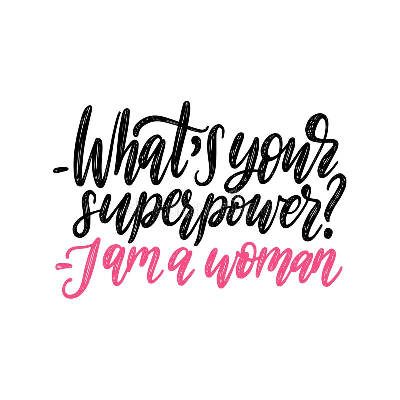 Was Ihre Supermacht ist Ich bin eine Frauenhandbeschriftung Kalligraphische Illustration des Vektors der Frauenbewegung vektor abbildung