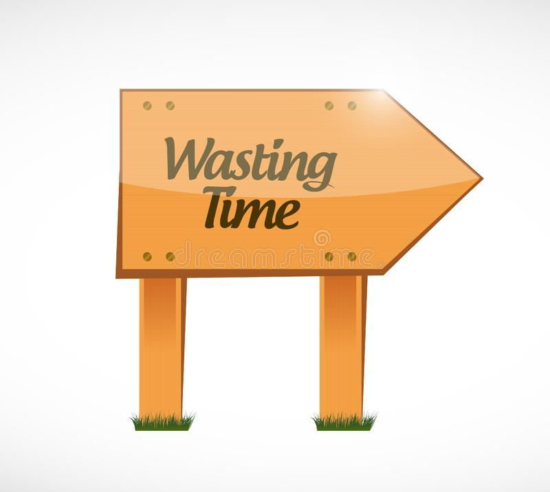 Wasting time wood sign concept illustration royalty free stock images
