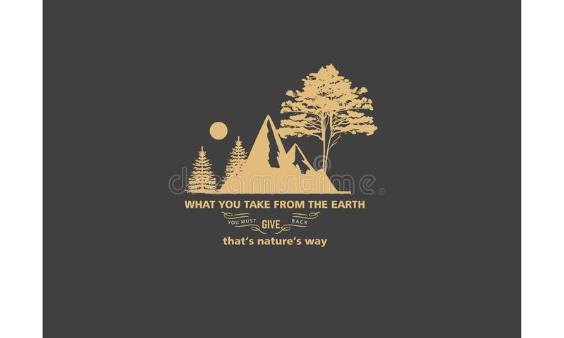 Wat u uit de aarde u neemt moet terug geven, die van de de aard` s manier van ` s het pictogramvector vector illustratie