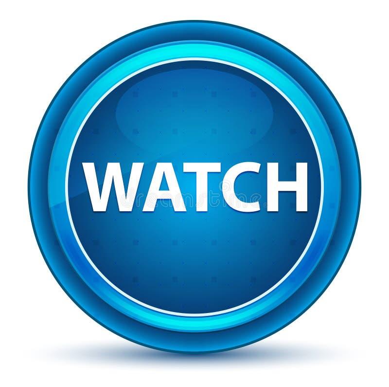 Watch Eyeball Blue Round Button. Watch Isolated on Eyeball Blue Round Button royalty free illustration