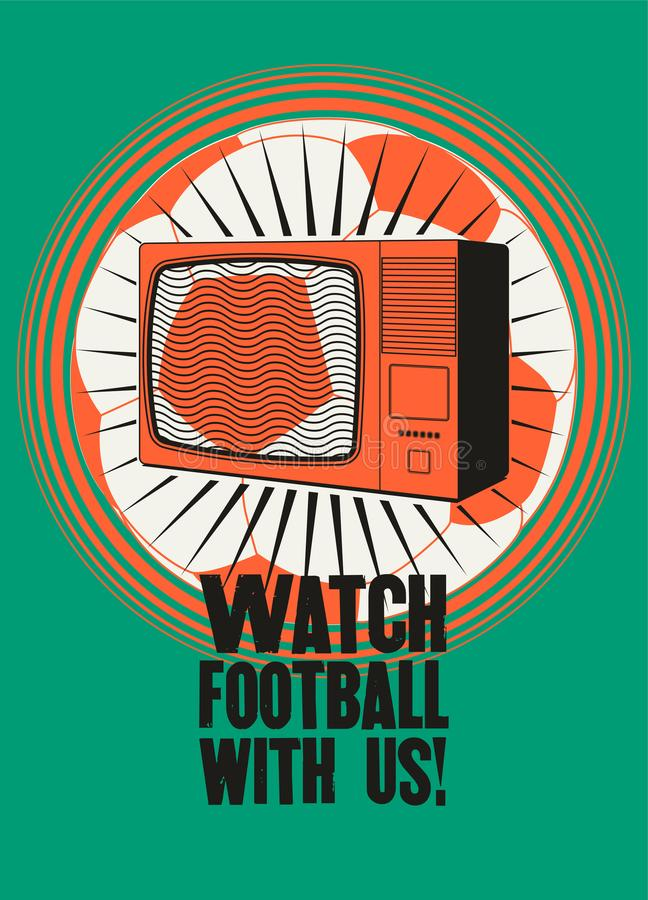 Watch football with us! Football on TV. Sports Bar typographic vintage style poster. Retro vector illustration. Watch football with us! Football on TV. Sports royalty free illustration