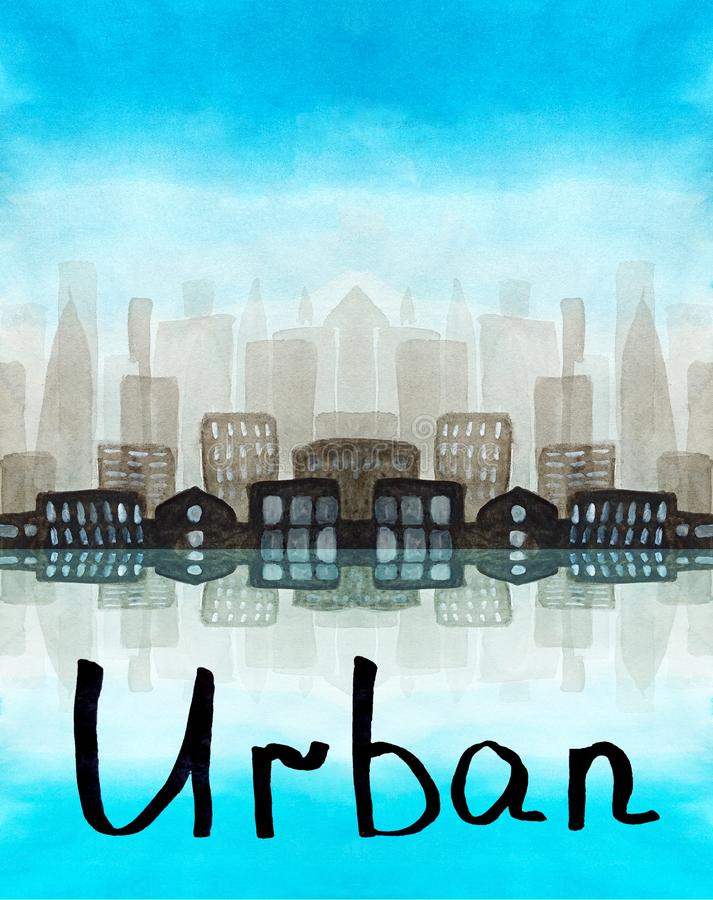 Watercolor lettering Urban with  silhouette of a skyscrapers in the morning in a fog. Blue sky, symmetrical buildings with light royalty free illustration