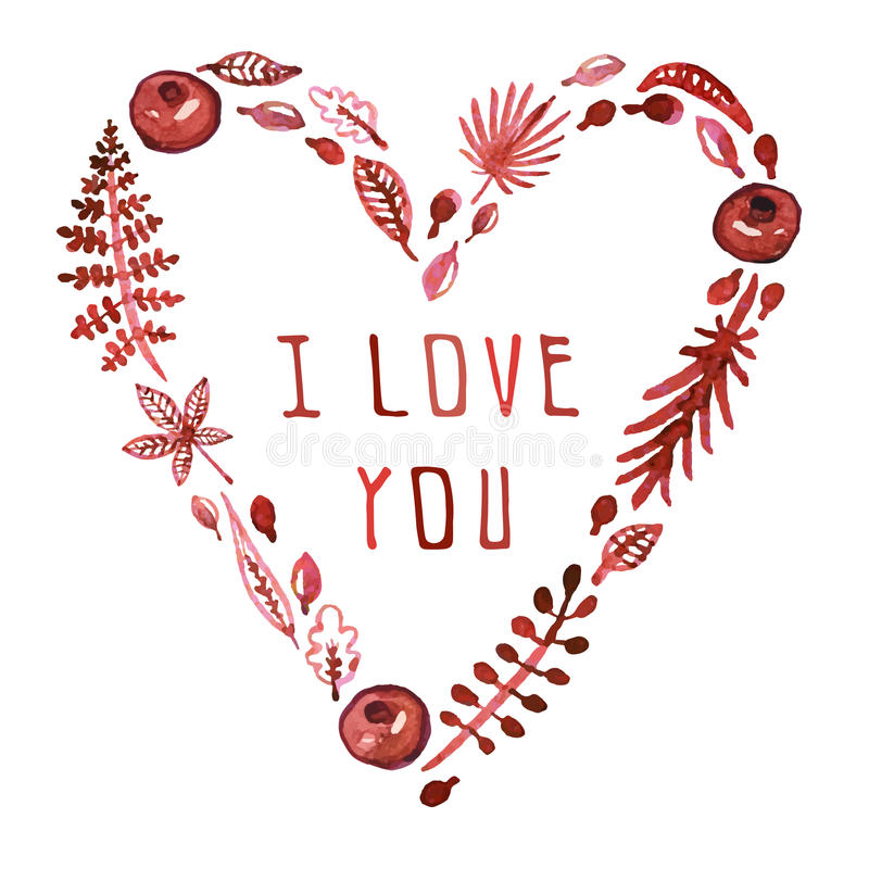 Watercolor nature vector heart with leaves, garnets and other plants (burgundy) with text I Love You. Valentine's day card. Watercolor nature vector heart with stock illustration