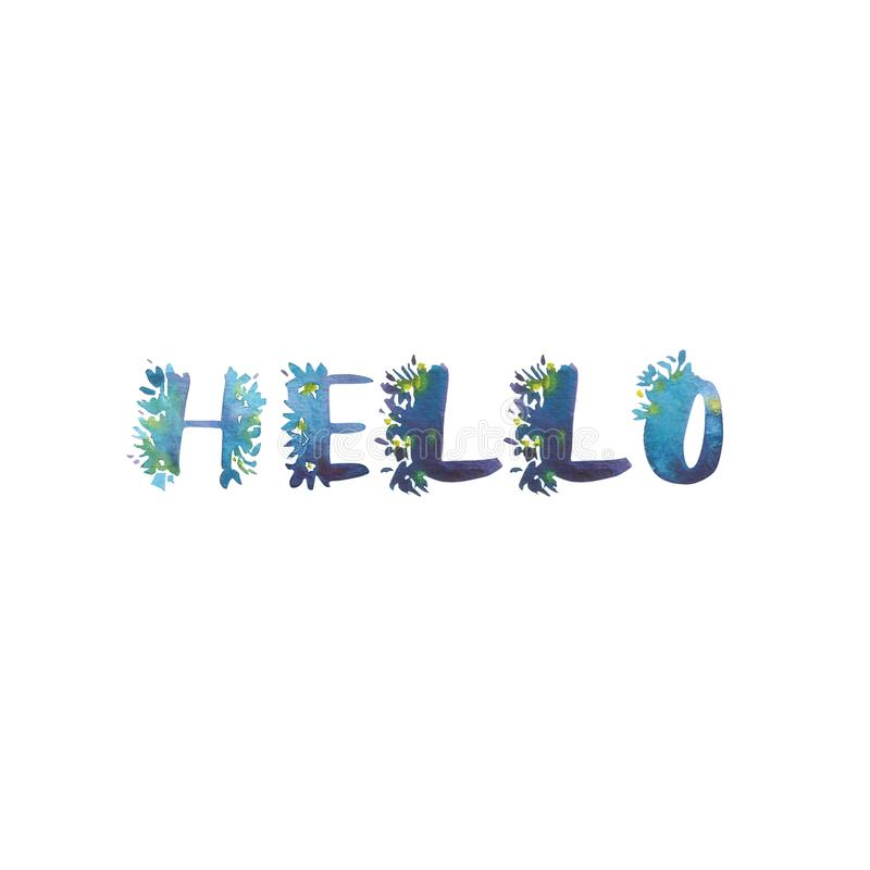 Watercolor phrase - Hello. Exclusive Custom Characters. Hand Lettering and Typographic art for Designs: Logo, for Poster. Invitation, Card, etc. Brush vector illustration