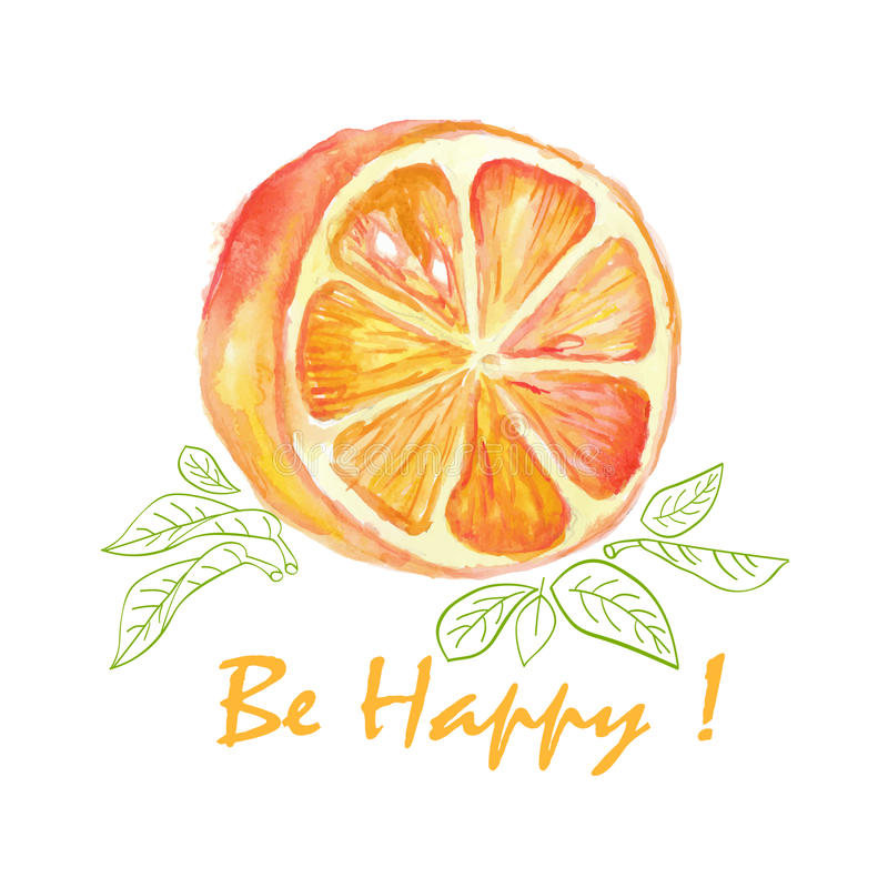 Watercolor vector illustration of orange slice with leaves and words Be Happy royalty free illustration