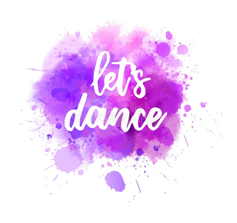 Let`s dance lettering calligraphy on painted background royalty free illustration