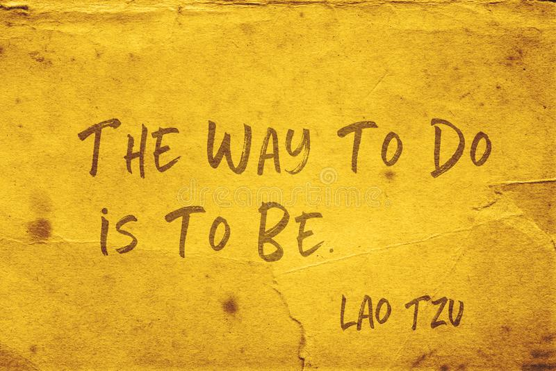 Way to do Lao Tzu. The way to do is to be - ancient Chinese philosopher Lao Tzu quote printed on grunge yellow paper vector illustration