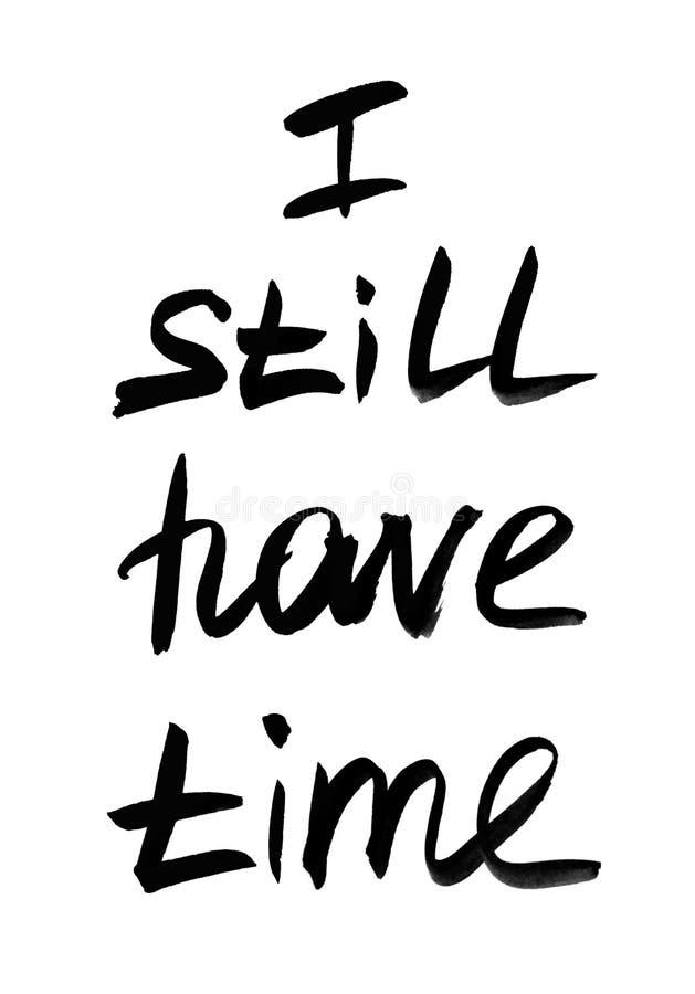Wciąż czas r?cznie pisany tekst Nowo?ytna kaligrafia Inspiracyjna wycena Odizolowywaj?cy na bielu obraz royalty free
