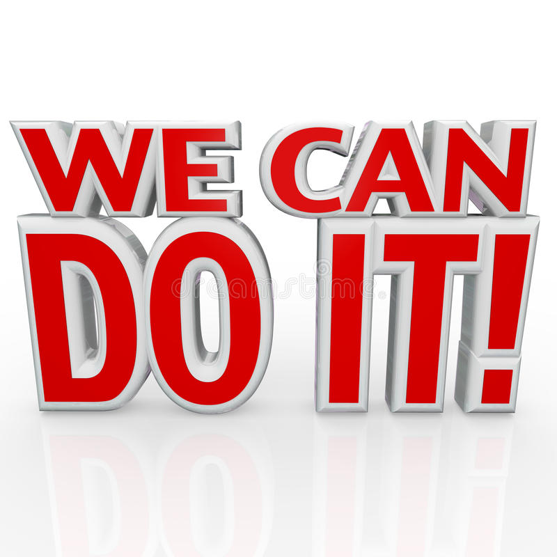 Free We Can Do It 3D Words Positive Attitude Confidence Stock Images - 24550504