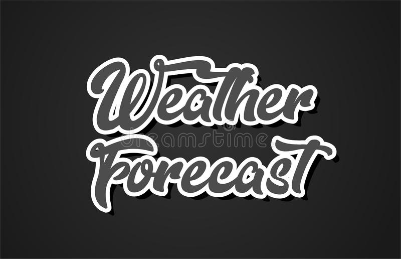 Weather forecast hand writing word text typography design logo i. Weather forecast word hand writing text typography design with black and white color suitable royalty free illustration
