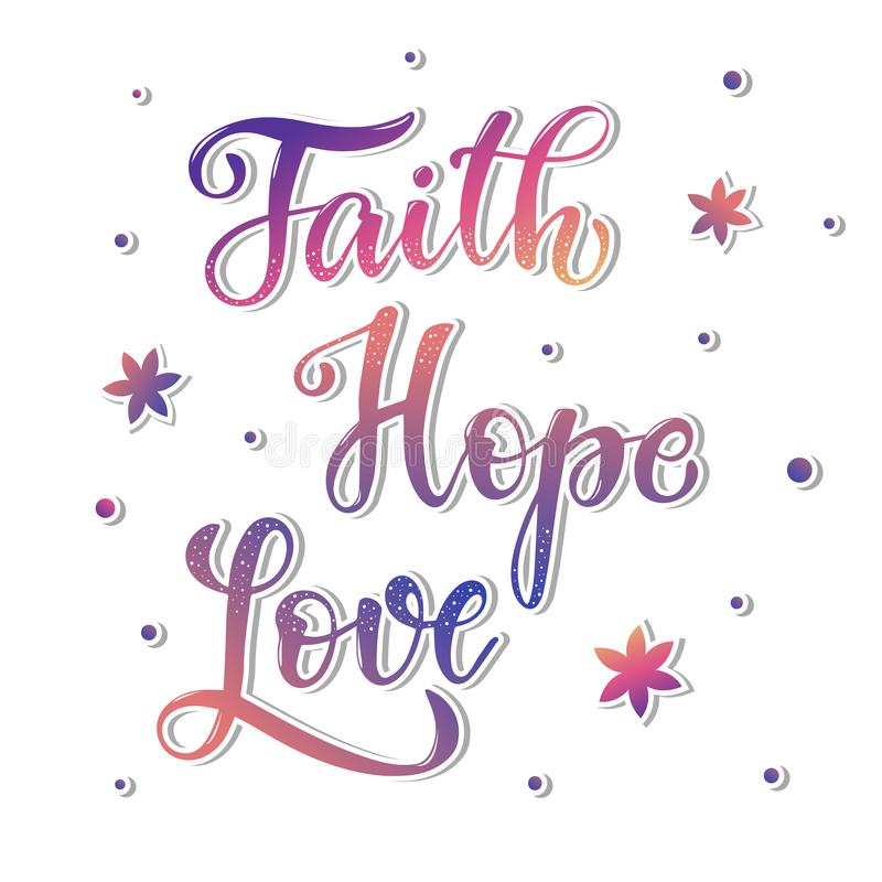 Cute hand lettering quote `Faith. Hope. Love` vector illustration