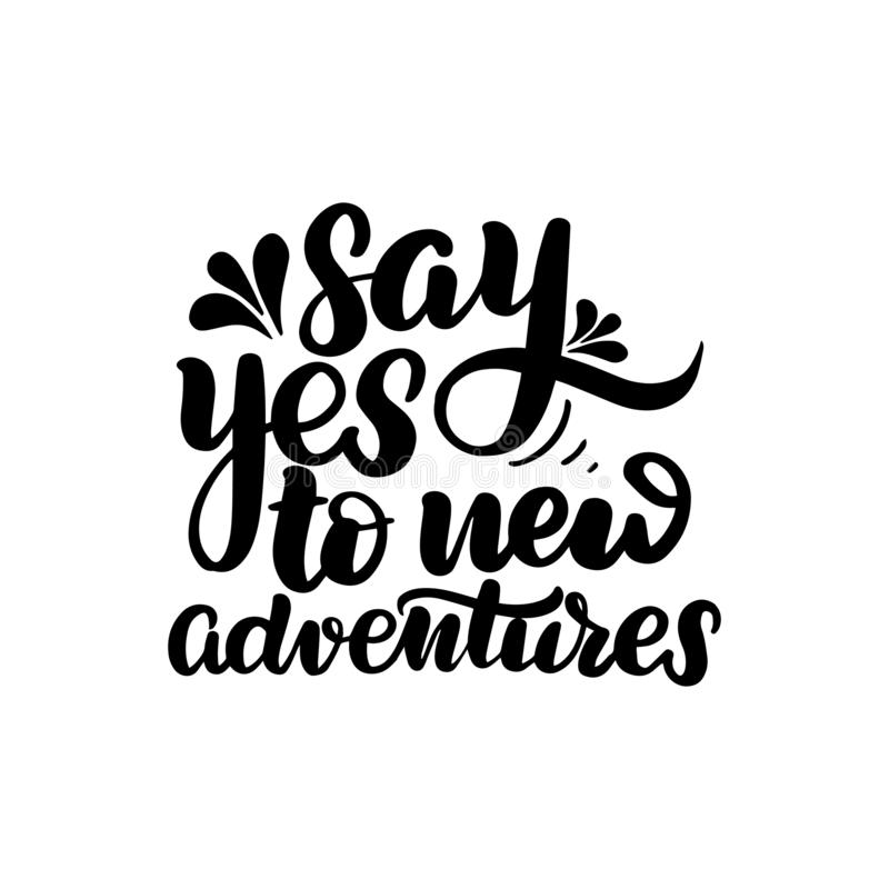 Say yes to new adventures stock illustration