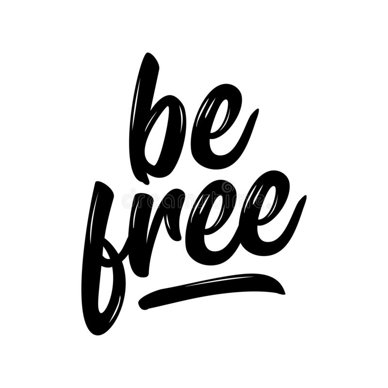 Be free - lovely lettering calligraphy quote. stock illustration