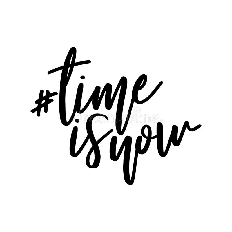 Time is NOW - funny hand drawn calligraphy text. royalty free illustration