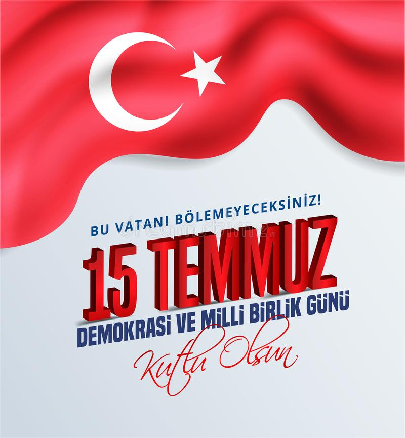 15 Temmuz Demokrasi ve Milli Birlik Gunu, Turkish holiday, Translation from Turkish: The Democracy and National Unity Day of Turke. Y, 15 July, With a holiday vector illustration