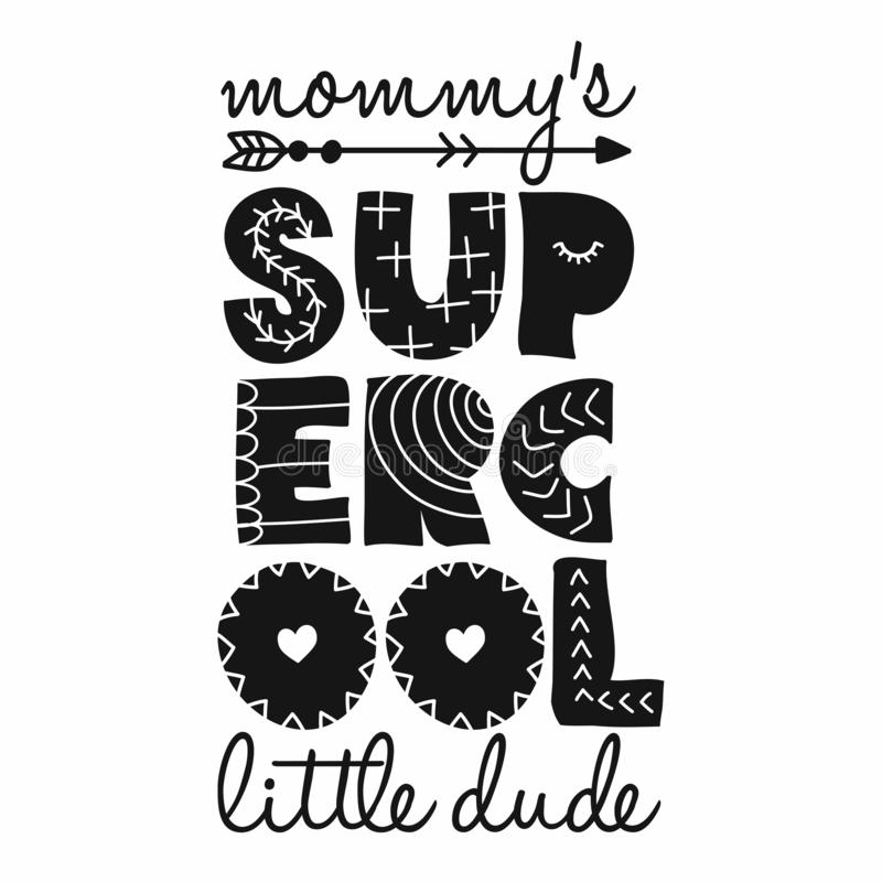 Mommy`s Super Cool Little Dude - Scandinavian style illustration text for clothes. stock illustration