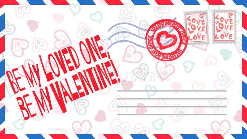 Be my loved one, be my Valentine!. Festive declaration of love in Valentine`s Day. My love letter in envelope with stamp. Valentine card. Blank postcard. Flat stock illustration