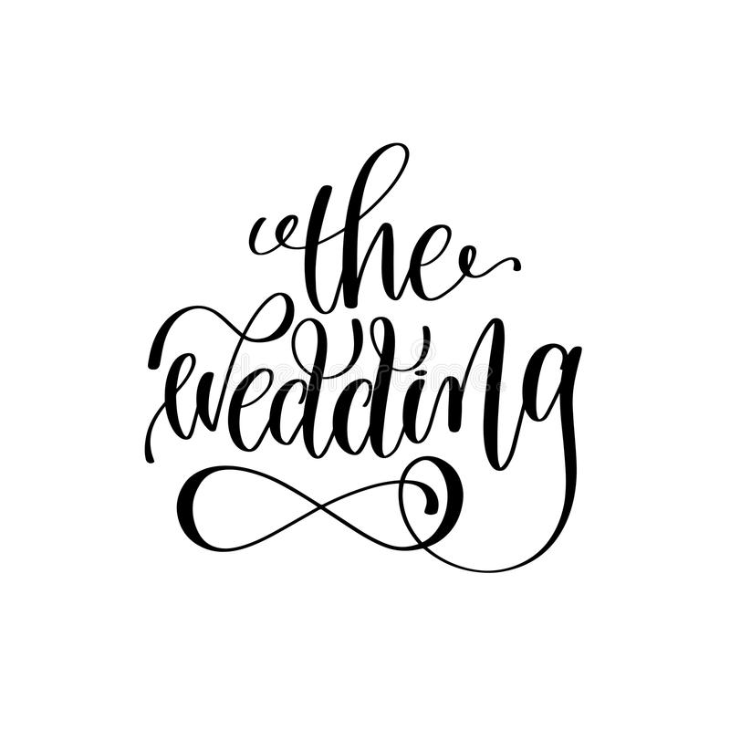 The wedding black and white hand ink lettering phrase royalty free illustration