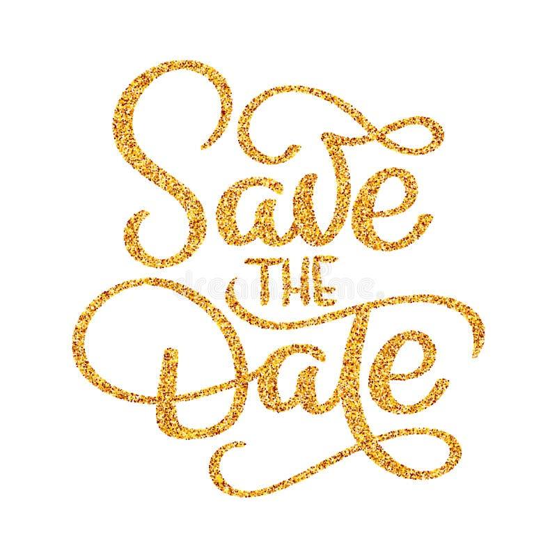 Wedding save the date calligraphy lettering golden text. Vintage art design illustration vector royalty free illustration