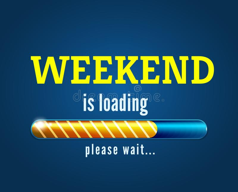 Weekend is loading, vector illustration with the progress bar royalty free illustration