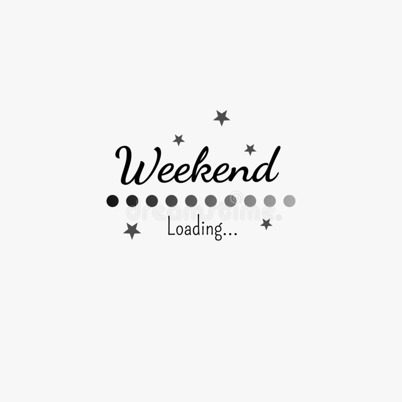 Weekend loading progress bar design isolated on a white background stock illustration