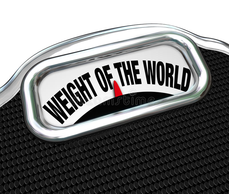 Weight of the World Scale Words Burden Trouble. The words Weight of the World on a scale to illustrate trouble, burden, problem, danger on the shoulders of one stock illustration
