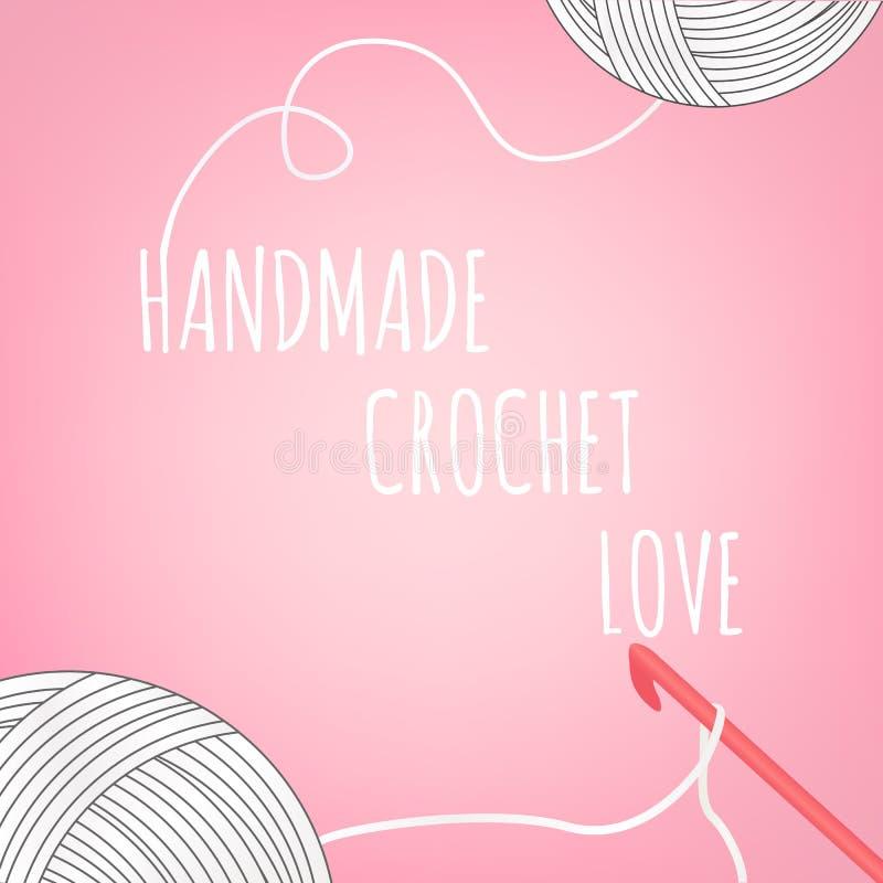 Wektorowa ilustracja dla needlewomen z szydełkowym haczykiem, przędz piłkami i literowania ` Handmade, crochet Miłość ` na różowy ilustracji