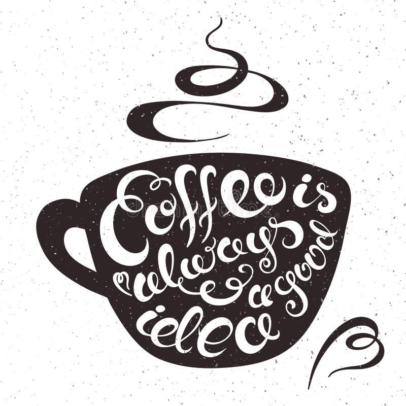 Wektorowa ręka rysująca printable ilustracja filiżanka kawy z literowania wyrażeniem - kawa jest zawsze dobrym pomysłem i słucha, royalty ilustracja