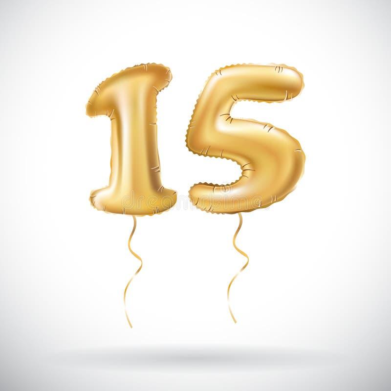Wektorowi Złoci piętnaście liczby 15 kruszcowy balon Partyjnej dekoraci złoci balony Rocznica znak dla szczęśliwego wakacje, cele royalty ilustracja