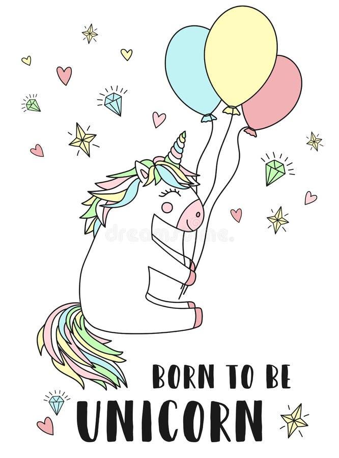 Wektorowy wizerunek magiczny koń z balonami i inskrypcja Znosząca być jednorożec Pojęcie wakacje, dziecko prysznic, urodziny, p ilustracja wektor