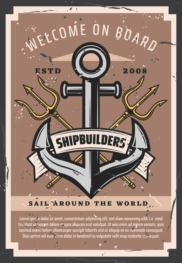 Welcome on board, shipbuilders marine anchor. Nautical ship anchor vintage poster, marine sailing adventure. Vector Neptune trident, maritime shipbuilders and stock illustration