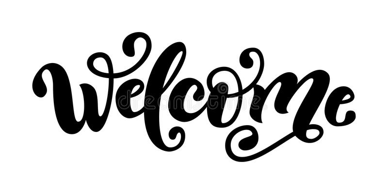 Welcome. Hand Lettering word. Handwritten modern brush typography sign. Black and white. Vector illustration. Welcome. Hand Lettering word. Handwritten modern vector illustration