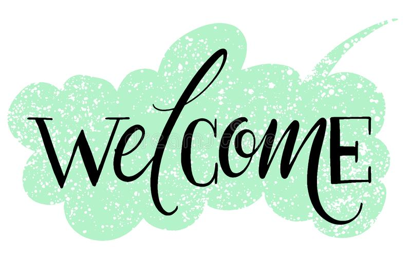 Welcome hand written word on drawn textured speech bubble. Positive quote, lettering poster, typography vector royalty free illustration