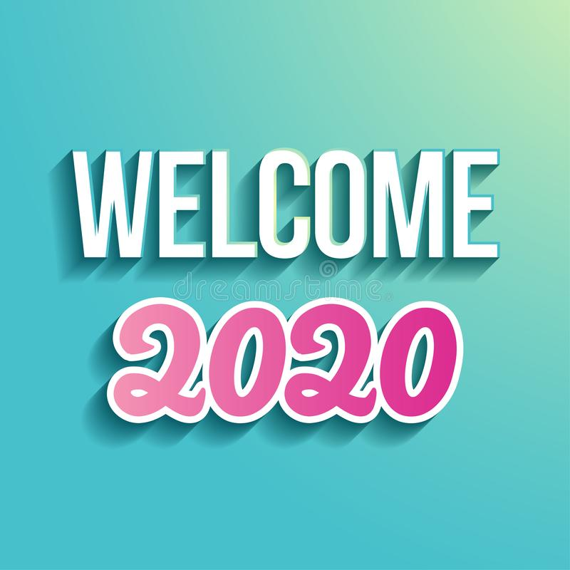Welcome 2020, Happy New Year - calligraphy phrase for Holidays. Hand drawn lettering for greeting cards, invitations. Good for t-shirt, mug, scrap booking stock illustration