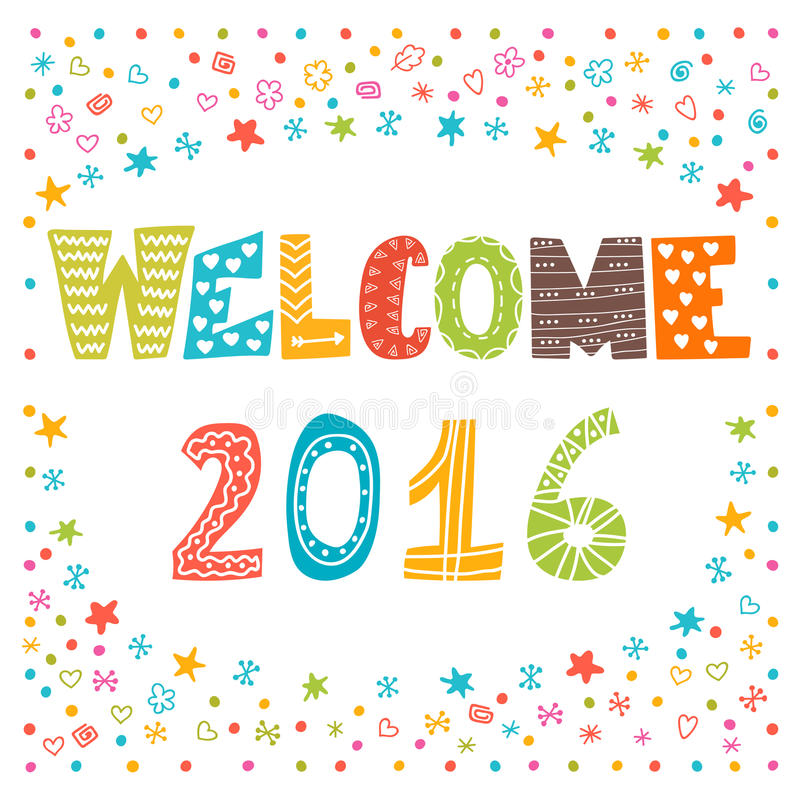 Welcome 2016. Happy New Year. Cute greeting card stock illustration