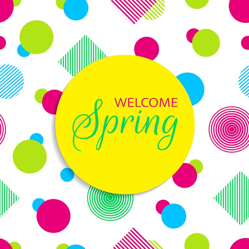 Welcome spring vector card in bright colors. Colorful background with geometric shapes. Green, pink, bleu, yellow. Beatuful card w royalty free illustration