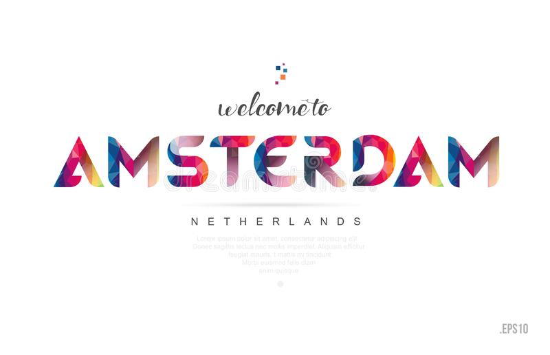 Welcome to amsterdam netherlands card and letter design typography icon. Welcome to amsterdam netherlands card and letter design in colorful rainbow color and vector illustration