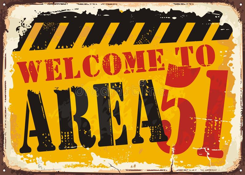 Welcome to area 51 retro road sign. Concept. Vintage illustration with old rusty metal sign vector illustration